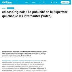 adidas Originals : La publicité de la Superstar qui choque les internautes (Vidéo)