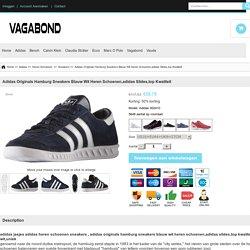 adidas originals hamburg sneakers blauw wit heren schoenen,adidas slides,top kwaliteit, adidas shirt grijs nieuwe producten
