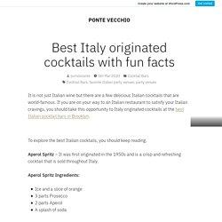 Best Italy originated cocktails with fun facts – PONTE VECCHIO