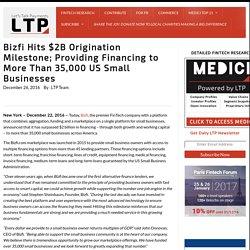 Bizfi Hits $2B Origination Milestone; Providing Financing to More Than 35,000 US Small Businesses