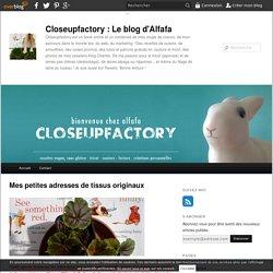 Mes petites adresses de tissus originaux - Closeupfactory, le blog d'Alfafa