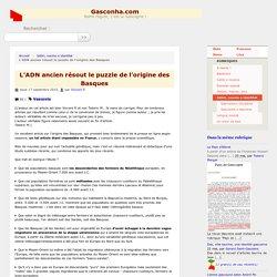 L'ADN ancien résout le puzzle de l'origine des Basques - Gasconha.com