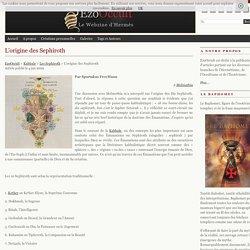 L'origine des Sephiroth « Les Sephiroth « Kabbale
