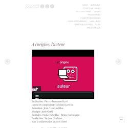 A l'origine, l'auteur / Doncvoilà productions: vidéo sur le circuit du livre et le droit d'auteur