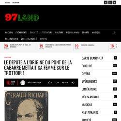 LE DEPUTE A L'ORIGINE DU PONT DE LA GABARRE METTAIT SA FEMME SUR LE TROTTOIR !97land