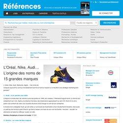 L'Oréal, Nike, Audi… L'origine des noms de 15 grandes marques