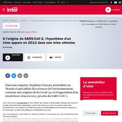 A l'origine du SARS-CoV-2, l'hypothèse d'un virus apparu en 2012 dans une mine chinoise...