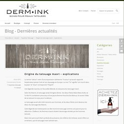 Origine du tatouage maori - explications - DERM-INK®