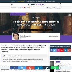 Galilée : on a découvert la lettre originelle raturée pour rassurer l'Inquisition