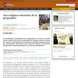 Aux origines coloniales de la géographie - La vie des idées