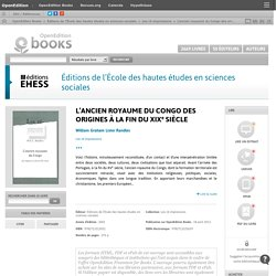 L'ancien royaume du Congo des origines à la fin du XIXe siècle - Éditions de l'École des hautes études en sciences sociales