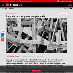 Rwanda: aux origines du génocide - Afrique