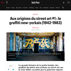 Aux origines du street art #1 : le graffiti new-yorkais (1942-1983) - Sortir