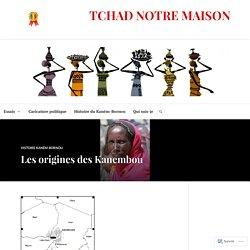 Les origines des Kanembou – TCHAD NOTRE MAISON