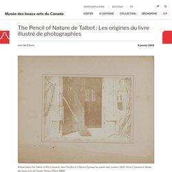The Pencil of Nature de Talbot : Les origines du livre illustré de photographies