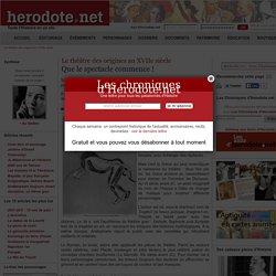 Le théâtre des origines au XVIIe siècle - Que le spectacle commence ! - Herodote.net