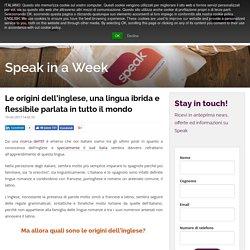 Le origini dell'inglese, una lingua ibrida e flessibile parlata in tutto il mondo