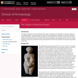 The Origins of Weaving Project — Division of Archaeology