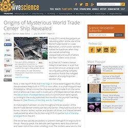 Origins of Mysterious World Trade Center Ship Revealed