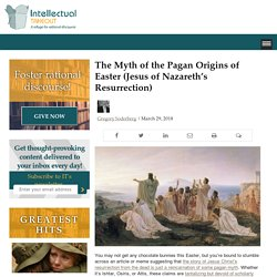The Myth of the Pagan Origins of Easter (Jesus of Nazareth's Resurrection)