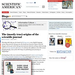 The (mostly true) origins of the scientific journal - Blogs