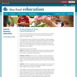 To the Origins of Taste - Food & Sensory education