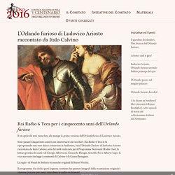 L'Orlando furioso di Ludovico Ariosto raccontato da Italo Calvino - Furioso 2016