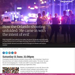 How the Orlando shooting unfolded: 'He came in with the intent of evil'