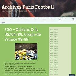 PSG – Orléans 0-4, 08/04/89, Coupe de France 88-89