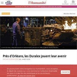 14 oct. 2020 - Près d'Orléans, les Duralex jouent leur avenir