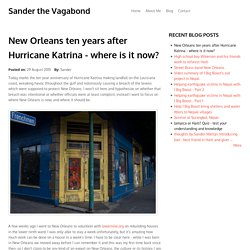 New Orleans ten years after Hurricane Katrina - where is it now?
