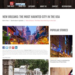 New Orleans: The Most Haunted City in the USA - Born Free - Fare Buzz Blog