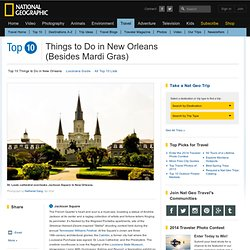 Top 10 things to Do in New Orleans Besides Mardi Gras