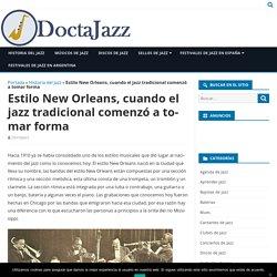 Estilo New Orleans, cuando el jazz tradicional comenzó a tomar forma