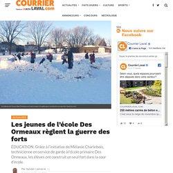 Les jeunes de l'école Des Ormeaux règlent la guerre des forts - Courrier Laval