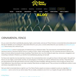 Why is Ornamental Fence Right for You? - Fence Factory