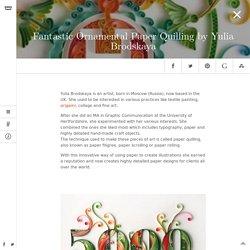 Fantastic Ornamental Paper Quilling by Yulia Brodskaya