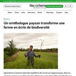 1er déc. 2020 Un ornithologue paysan transforme une ferme en écrin de biodiversité