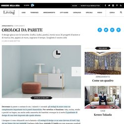 30 orologi da parete di design - Living Corriere