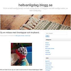 Sy en mössa med öronlappar och knytband. - heltvanligdag.blogg.se