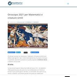 Oroscopo 2021 per Matematici e creature simili
