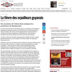 La fièvre des orpailleurs guyanais