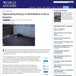 Orphaned by History: A Child Welfare Crisis in Romania