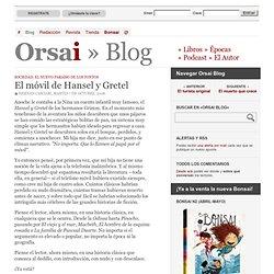 Blog » El móvil de Hansel y Gretel