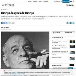 Ortega después de Ortega