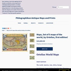 Maps, Set of 5 maps of the world, by Ortelius, first edition! – Philographikon Antique Maps and Prints
