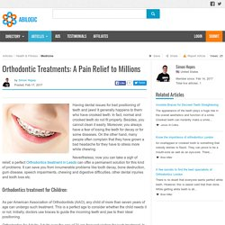 Orthodontic Treatments: A Pain Relief to Millions