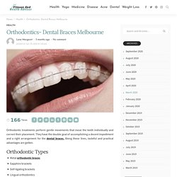 Orthodontics- Dental Braces Melbourne - fitness and health advisor