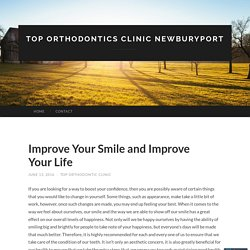 Improve Your Smile and Improve Your Life