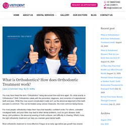 What is Orthodontics? How does Orthodontic Treatment work? - Vistadent